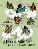 A Flock of Butterflies in 3-D Peyote Stitch -PDF version